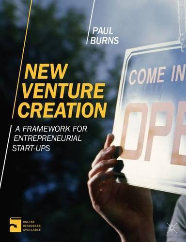 New Venture Creation: A Framework for Entrepreneurial Start-Ups (Paperback)