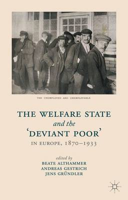 The Welfare State and the 'Deviant Poor' in Europe, 1870-1933 (Hardback)