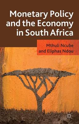 Monetary Policy and the Economy in South Africa (Hardback)