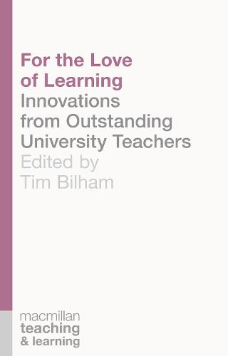 For the Love of Learning: Innovations from Outstanding University Teachers - Palgrave Teaching and Learning (Paperback)