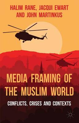 Media Framing of the Muslim World: Conflicts, Crises and Contexts (Paperback)