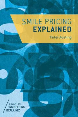 Smile Pricing Explained - Financial Engineering Explained (Paperback)