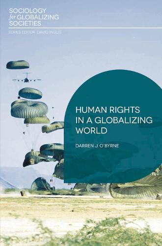 Human Rights in a Globalizing World - Sociology for Globalizing Societies (Hardback)