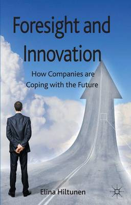 Foresight and Innovation: How Companies are Coping with the Future (Hardback)