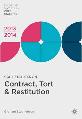 Core Statutes on Contract, Tort and Restitution 2013-14 - Palgrave Core Statutes (Paperback)