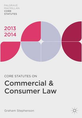 Core Statutes on Commercial and Consumer Law 2013-14 - Palgrave Core Statutes (Paperback)