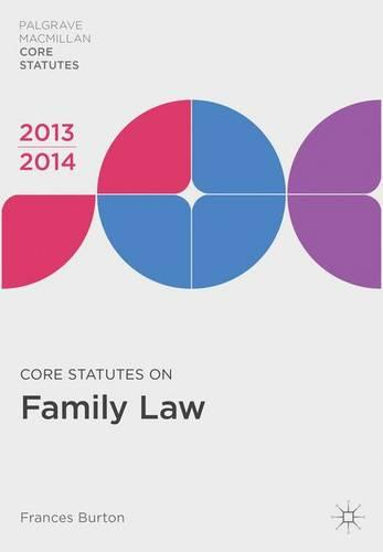 Core Statutes on Family Law 2013-14 - Palgrave Core Statutes (Paperback)