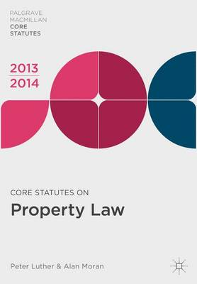 Core Statutes on Property Law 2013-14 - Palgrave Core Statutes (Paperback)