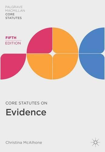 Core Statutes on Evidence - Palgrave Core Statutes (Paperback)