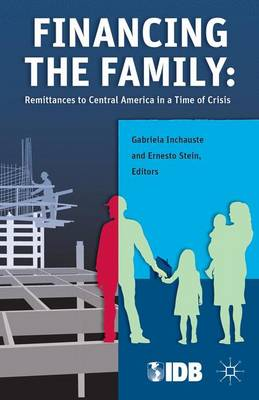 Financing the Family: Remittances to Central America in a Time of Crisis (Hardback)