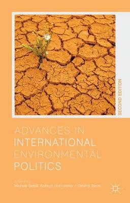 Advances in International Environmental Politics (Paperback)