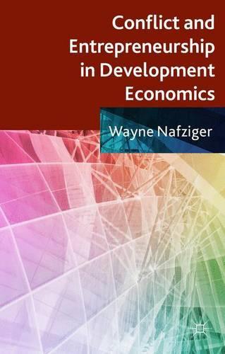 Conflict and Entrepreneurship in Development Economics (Hardback)