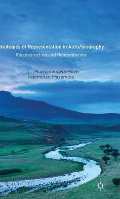 Strategies of Representation in Auto/biography: Reconstructing and Remembering (Hardback)
