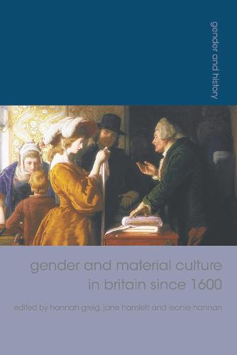 Gender and Material Culture in Britain since 1600 - Gender and History (Hardback)