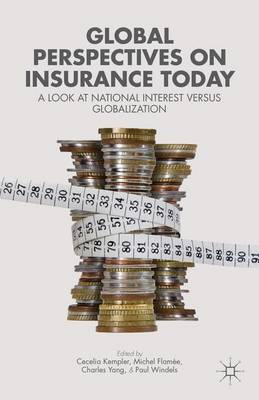 Global Perspectives on Insurance Today: A Look at National Interest versus Globalization (Paperback)