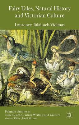 Fairy Tales, Natural History and Victorian Culture - Palgrave Studies in Nineteenth-Century Writing and Culture (Hardback)