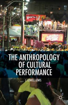 The Anthropology of Cultural Performance (Hardback)