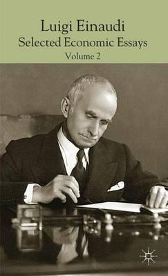 Luigi Einaudi: Selected Economic Essays: Volume II (Hardback)