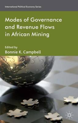 Modes of Governance and Revenue Flows in African Mining - International Political Economy Series (Hardback)