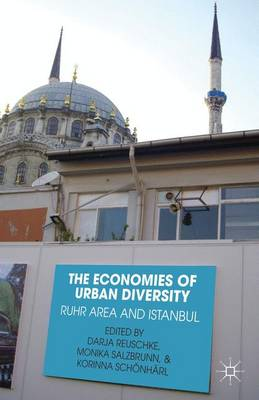 The Economies of Urban Diversity: Ruhr Area and Istanbul (Hardback)