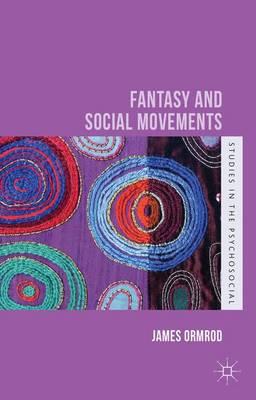 Fantasy and Social Movements - Studies in the Psychosocial (Hardback)