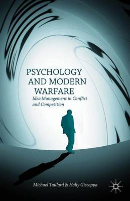 Psychology and Modern Warfare: Idea Management in Conflict and Competition (Hardback)