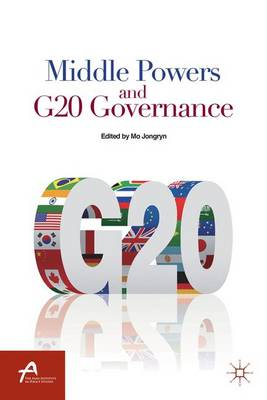 Middle Powers and G20 Governance - Asan-Palgrave Macmillan Series (Hardback)