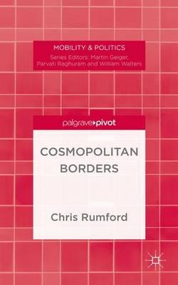 Cosmopolitan Borders - Mobility & Politics (Hardback)