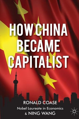 How China Became Capitalist (Paperback)
