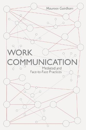 Work Communication: Mediated and Face-to-Face Practices (Paperback)