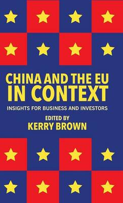 China and the EU in Context: Insights for Business and Investors (Hardback)