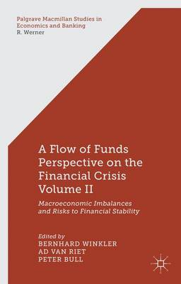 A Flow-of-Funds Perspective on the Financial Crisis Volume II: Macroeconomic Imbalances and Risks to Financial Stability - Palgrave Macmillan Studies in Economics and Banking (Hardback)