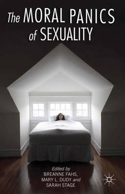 The Moral Panics of Sexuality (Hardback)