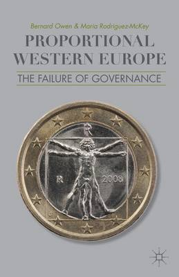 Proportional Western Europe: The Failure of Governance (Hardback)