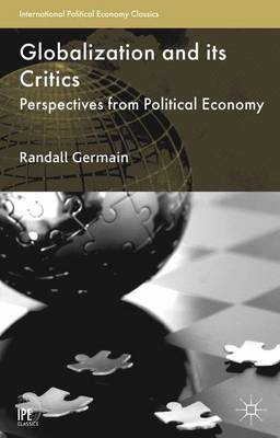 Globalization and its Critics 2013: Perspectives from Political Economy - International Political Economy Series (Paperback)