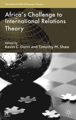 Africa's Challenge to International Relations Theory - International Political Economy Series (Paperback)