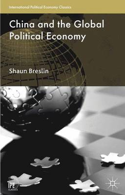 China and the Global Political Economy - International Political Economy Series (Paperback)