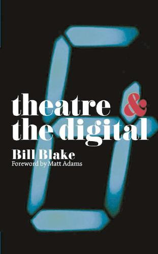 Theatre and the Digital - Theatre And (Paperback)