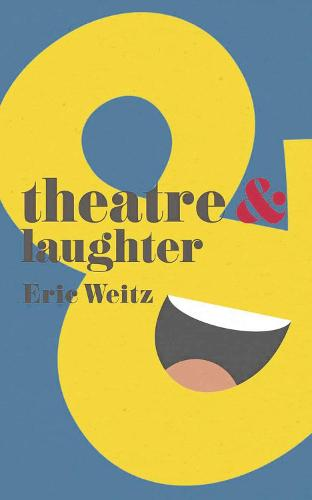 Theatre and Laughter - Theatre And (Paperback)