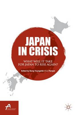 Japan in Crisis: What Will It Take for Japan to Rise Again? - Asan-Palgrave Macmillan Series (Hardback)