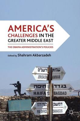 America's Challenges in the Greater Middle East: The Obama Administration's Policies (Paperback)