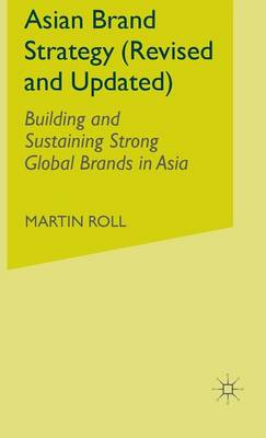 Asian Brand Strategy (Revised and Updated): Building and Sustaining Strong Global Brands in Asia (Hardback)