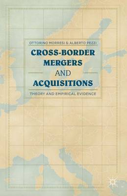 Cross-border Mergers and Acquisitions: Theory and Empirical Evidence (Hardback)