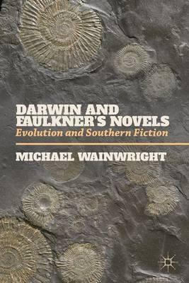 Darwin and Faulkner's Novels: Evolution and Southern Fiction (Paperback)