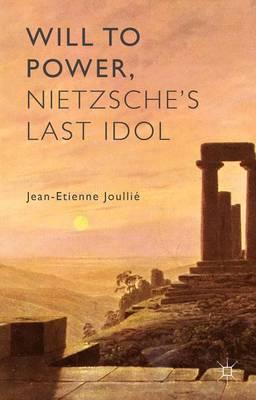 Will to Power, Nietzsche's Last Idol (Hardback)