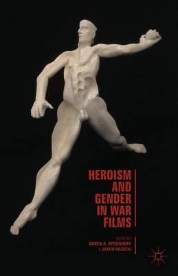Heroism and Gender in War Films (Hardback)