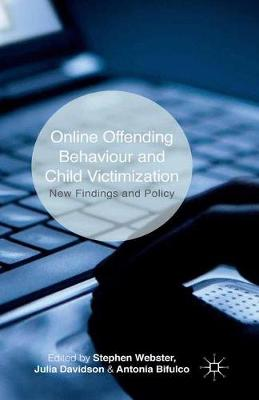 Online Offending Behaviour and Child Victimization: New Findings and Policy (Paperback)