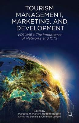Tourism Management, Marketing, and Development: Volume I: The Importance of Networks and ICTs (Hardback)