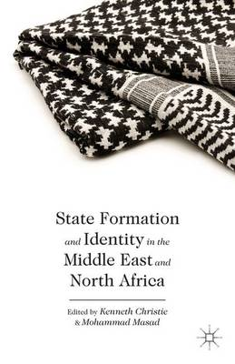 State Formation and Identity in the Middle East and North Africa (Hardback)