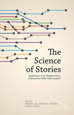 The Science of Stories: Applications of the Narrative Policy Framework in Public Policy Analysis (Hardback)